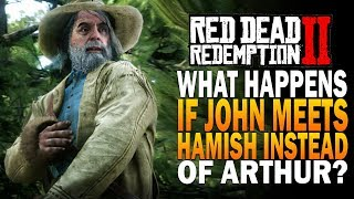 What Happens If John Helps Hamish Instead Of Arthur Red Dead Redemption 2