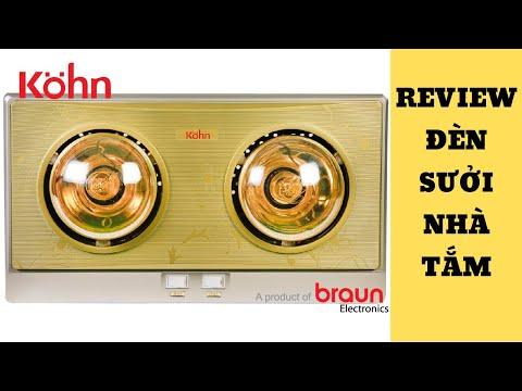 Review đèn sưởi nhà tắm 2 bóng Kohn Braun