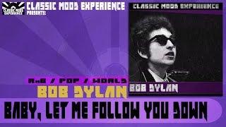 Bob Dylan - Baby, Let Me Follow You Down (1962)