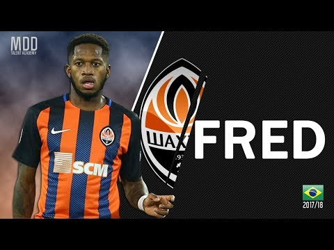 Fred | Shakhtar Donetsk | Goals, Skills, Assists | 2017/18 - HD