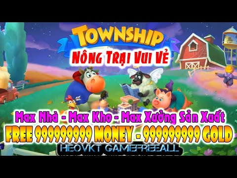 Game nông trại hack full   GAMEFREEALL 627: TownShip – Nông Trại Vui Vẻ (Android,PC)   999999999 Money, 999999999 Gold [HEOVKT]