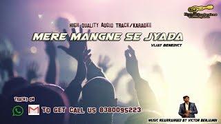 MERE MANGNE SE JYADA Karaoke (Hindi Superhit Christian Song) -Vijay Benedict