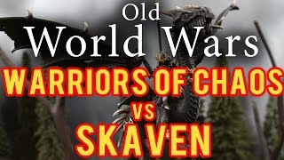 Warriors of Chaos vs Skaven Warhammer Fantasy Battle Report - Old World Wars Ep 217