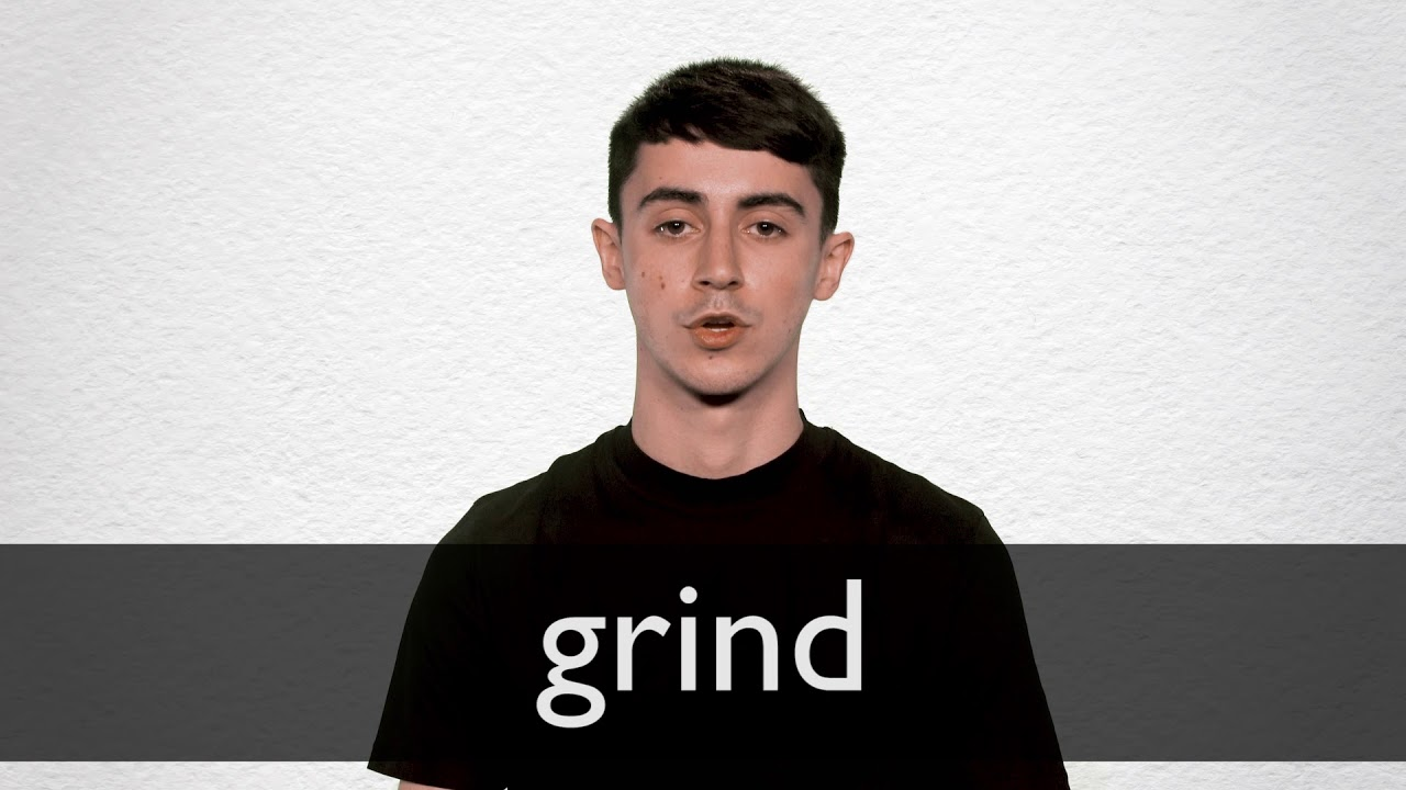 Does on grind what mean my What Is