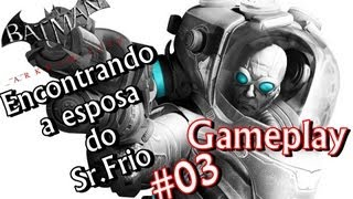 Batman Arkham City Encontrando a Esposa do Sr.Frio