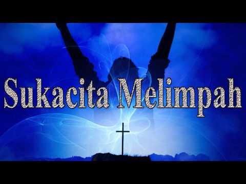 Lagu Rohani Kristen - Sukacita Melimpah