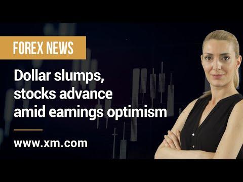 Forex News: 19/10/2021 – Dollar slumps, stocks advance amid earnings optimism