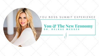 You & The New Economy with Dr. Del Rae Messer