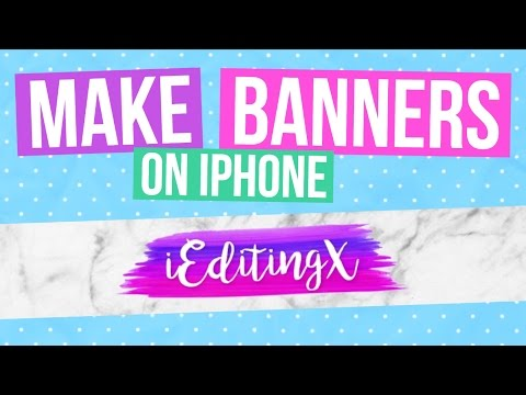 HOW TO MAKE & UPLOAD A CHANNEL BANNER ON IPHONE | IEditingX
