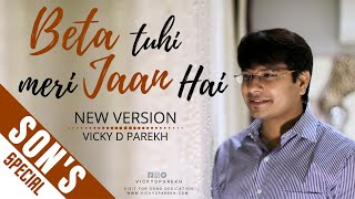 "New Version | ""Beta Tu Hi Meri Jaan"" 