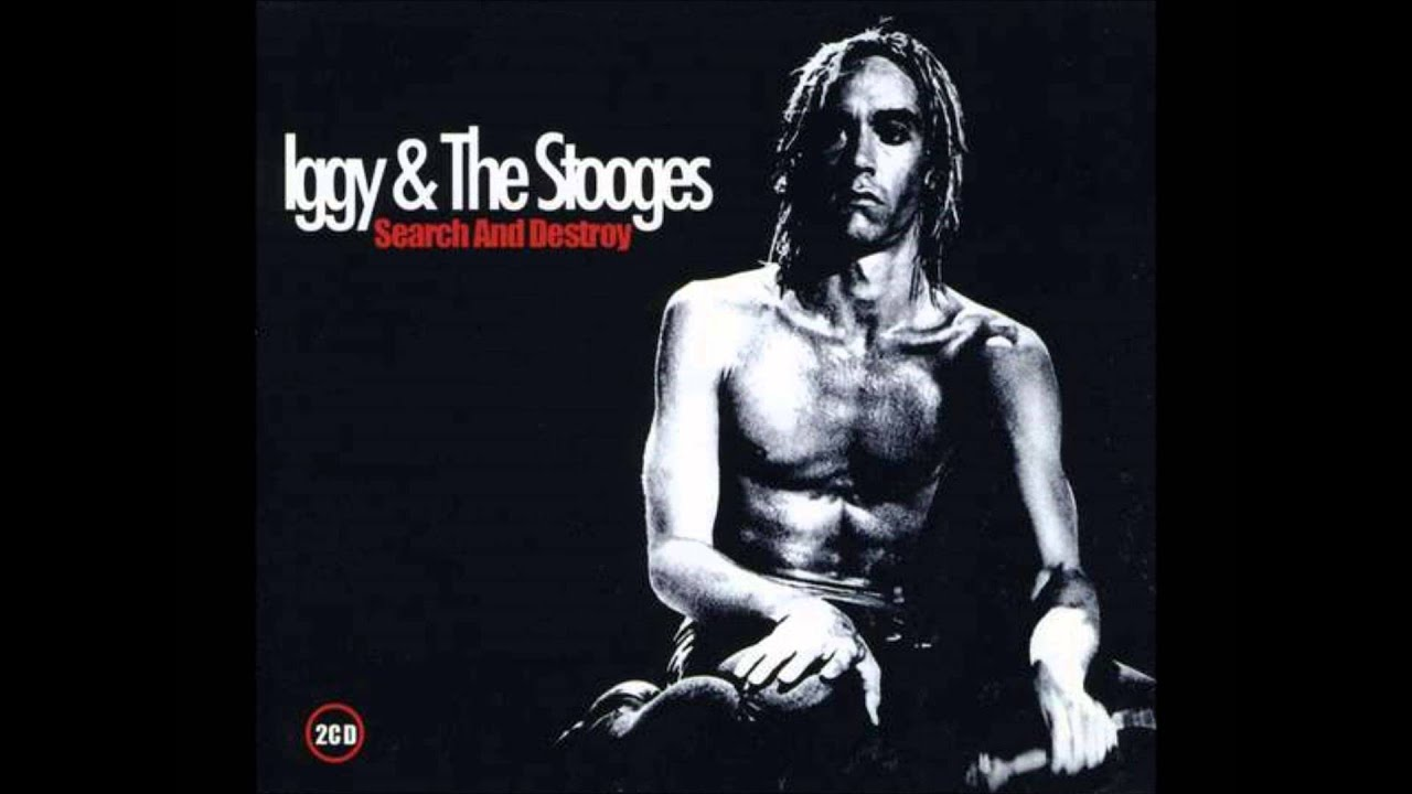 Iggy Pop Album Covers Ideal iggy pop & the stooges - search and destroy (best song) - youtube
