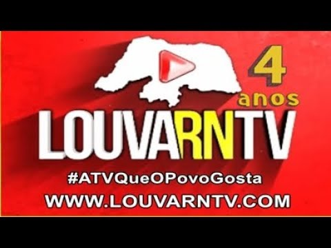 TRANSMISSÃO LOUVA RN TV