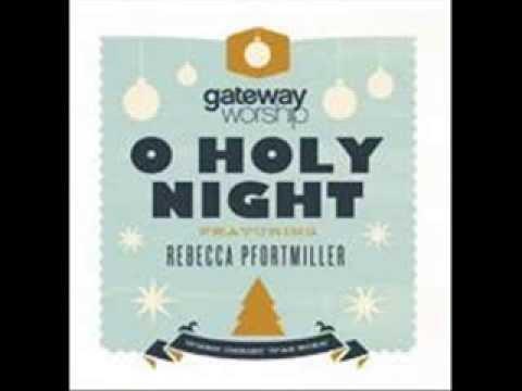 Gateway Worship - O Holy Night