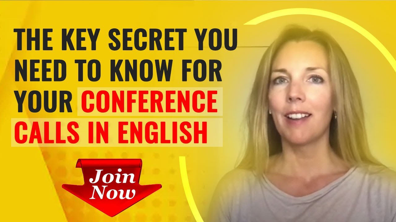 Conference calls: What's the one thing you need to speak clearly and to understand native speakers?