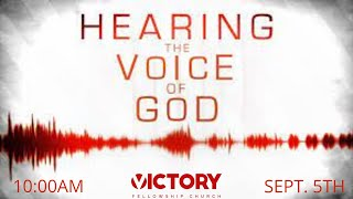 Victory Fellowship 9 5 21 HEARING THE VOICE OF GOD