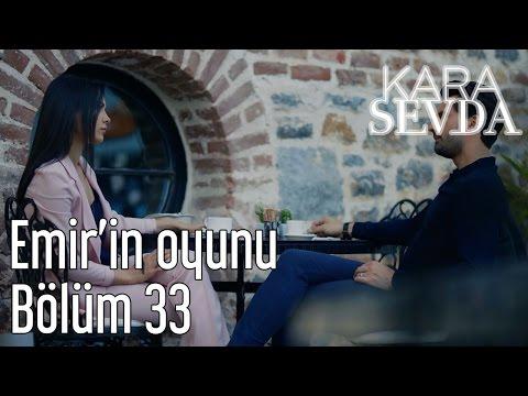 Kara Sevda 33. Bölüm - Emir'in Oyunu
