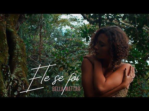 Bella Mattar – Ele Se Foi (Letra)