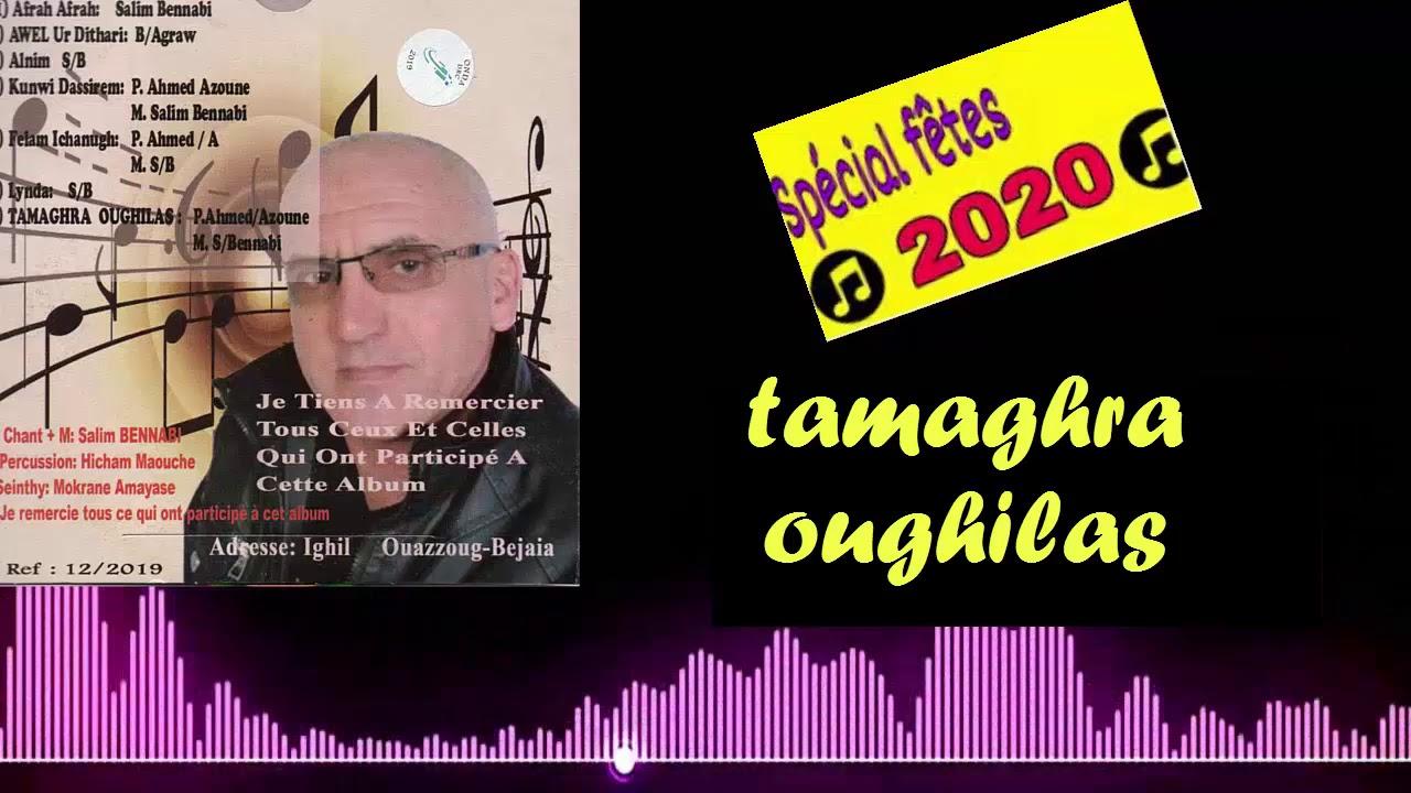 Salim Bennabi Tamaghra Oughilas Special Fete Kabyle 2020