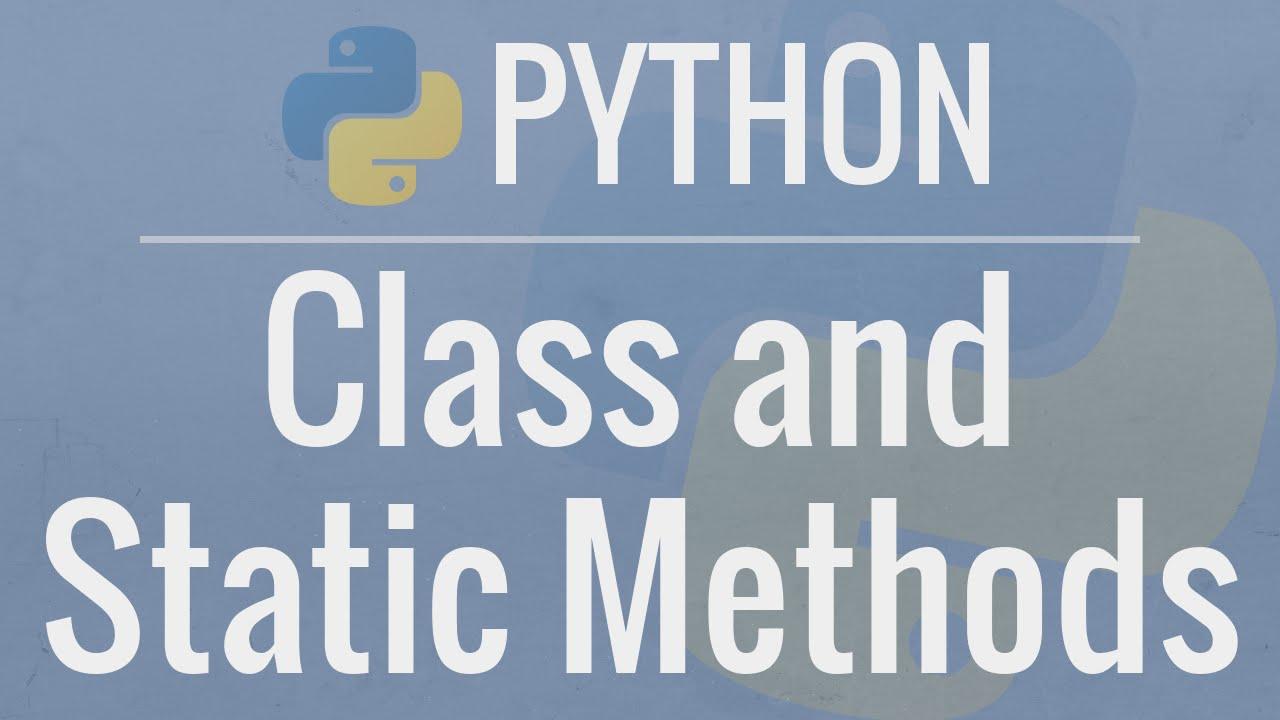 Python OOP Tutorial : classmethods and staticmethods