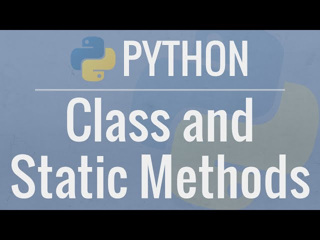 Python OOP Tutorial 3: classmethods and staticmethods