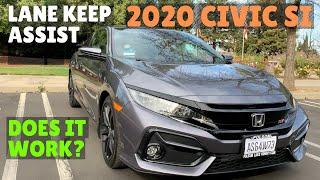 2020 Civic Si LANE KEEP ASSIST Demonstrations (Honda Sensing)