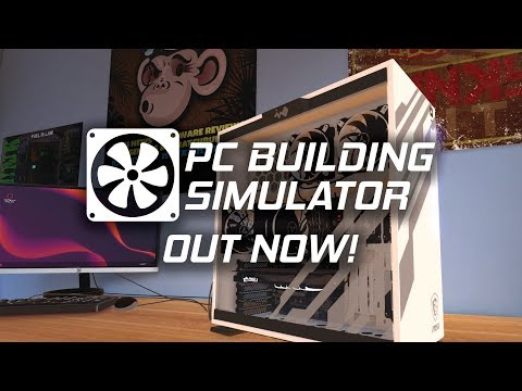 PC Building Simulator Launch Trailer