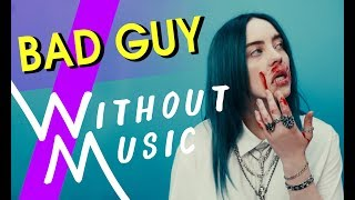 Gambar cover BILLIE EILISH - Bad Guy (#WITHOUTMUSIC Parody)