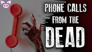 Scary Phone Calls Received from the Dead