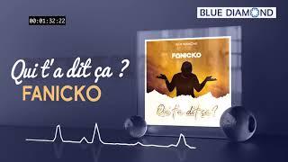 Fanicko - Qui t'a dit ça (Audio Officiel)