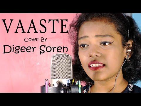 Vaaste - (Cover By Digeer Soren ) | Dhvani Bhanushali, Nikhil D'Souza | Tanishk Bagchi