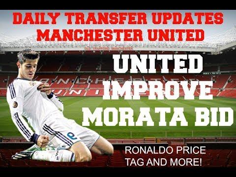 MORATA IMPROVED BID. RONALDO PRICE TAG. |MANCHESTER UNITED| |DAILY TRANSFER  UPDATES|