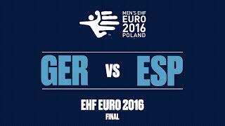 RE LIVE Germany vs Spain Final Men s EHF EURO 2016