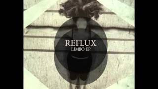 Reflux - A Lot Confused (original mix)