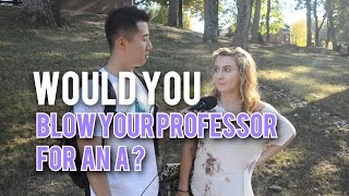 Would You Blow Your Professor for an A?