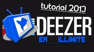 Deezer en illimité (supprimer limite, supprimer pub deezer, débrider Deezer) - 2016