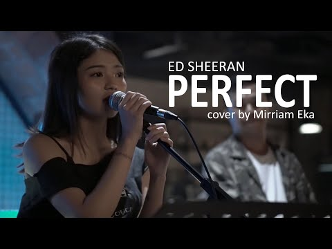Perfect - Ed Sheeran cover by Mirriam Eka