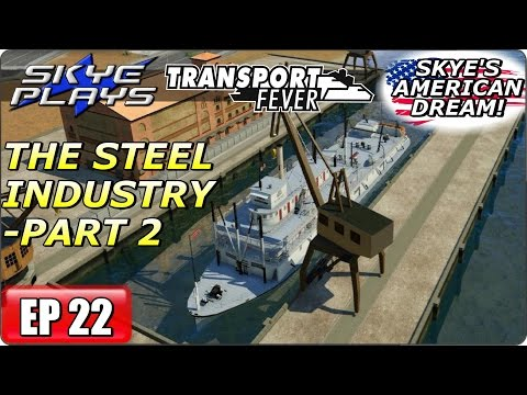 Transport Fever AMERICAN DREAM Part 22 ►THE US STEEL INDUSTRY - PART 2◀ (1941) Let's Play / Gameplay