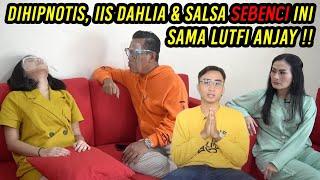 DIHIPNOTIS, IIS DAHLIA & SALSA SEBENCI INI SAMA LUTFI ANJAY‼️