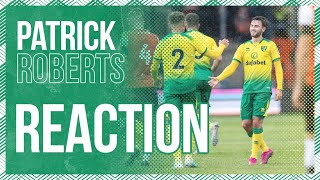 Luton Town 1-5 Norwich City | Patrick Roberts Reaction