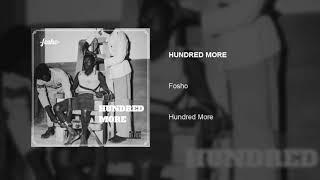 Fosho - HUNDRED MORE (Official Audio)