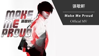 張敬軒 Hins Cheung《Make Me Proud》[Official MV]