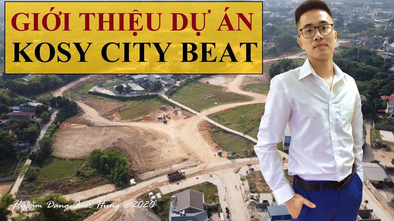 GIỚI THIỆU DỰ ÁN KOSY CITY BEAT – THÁI NGUYÊN • Bất Động Sản Thái Nguyên ★Tú Nguyễn Phan