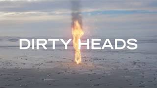 Скачать Dirty Heads Visions Official Music Video