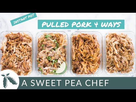 Easy Instant Pot Pulled Pork 4 Ways | Perfect For Meal Prep! | A Sweet Pea Chef
