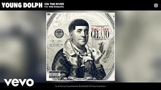 Young Dolph - On the River ( Audio) ft. Wiz Khalifa