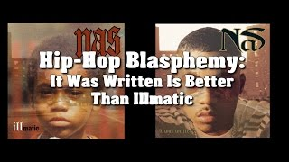 Hip-Hop Blasphemy: It Was Written Is Better Than Illmatic (Episode 2)