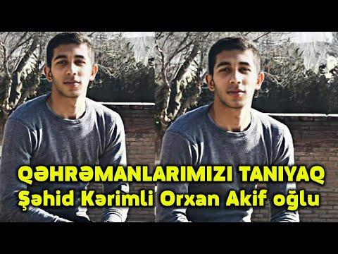 QƏHRƏMANLARIMIZI TANIYAQ-Şəhid Kərimli Orxan Akif oğlu
