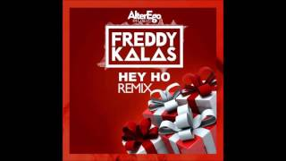 Freddy Kalas - Hey Ho (VegardR Remix)