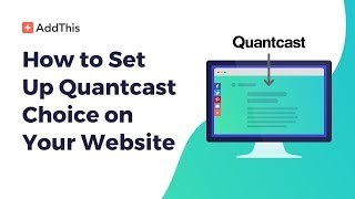 How to Set Up Quantcast Choice on Your Website thumbnail