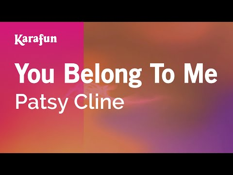 Karaoke You Belong To Me - Patsy Cline *